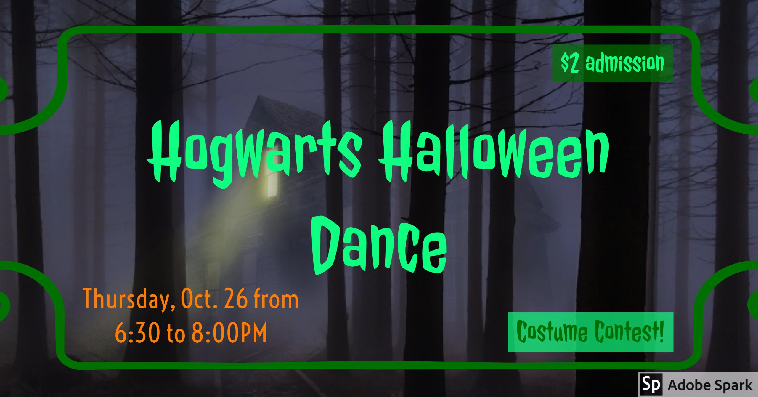 Hogwart's Halloween Dance $2 October 26th 6:30 to 8:00 PM